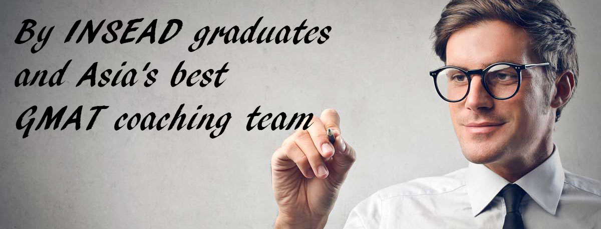 By INSEAD graduates and Asia's best GMAT coaching team