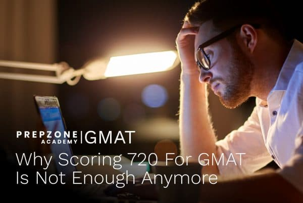 Why Scoring 720 For GMAT is not enough anymore